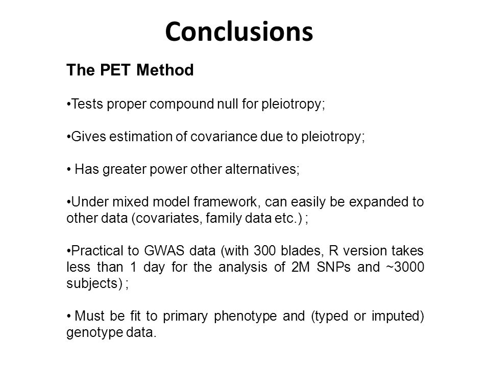 Conclusions The PET Method Tests proper compound null for pleiotropy;