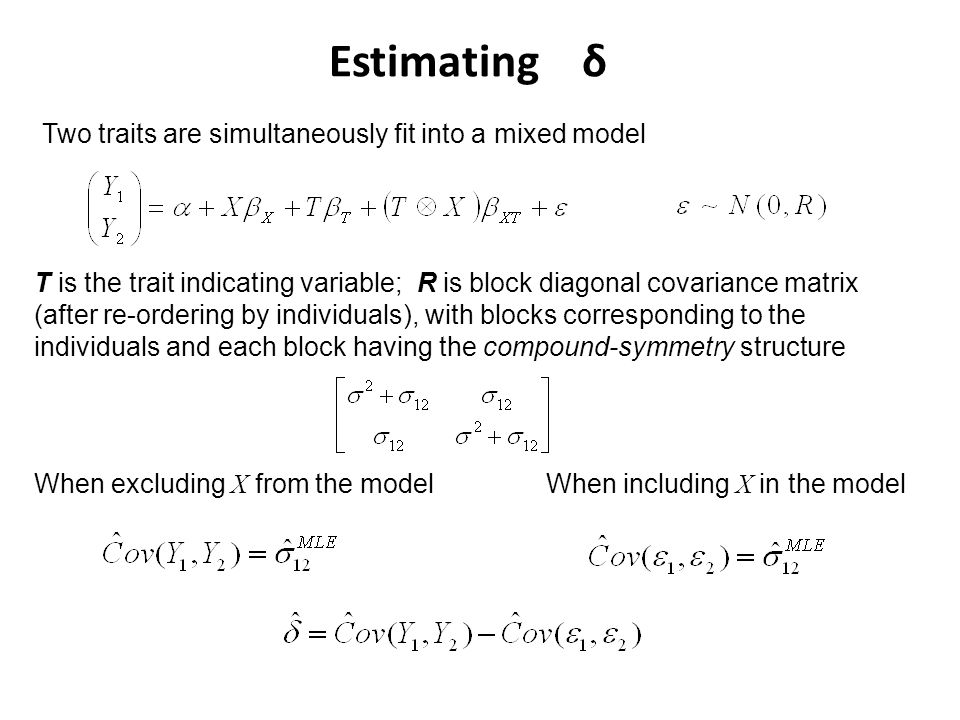 Estimating δ Two traits are simultaneously fit into a mixed model