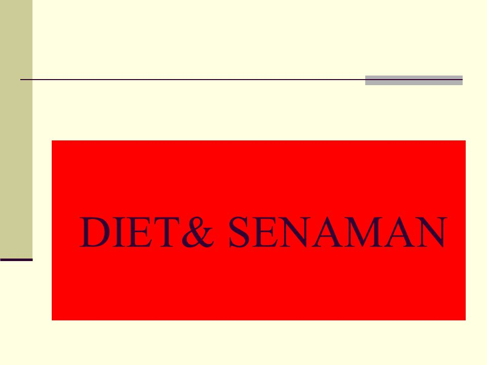 DIET& SENAMAN