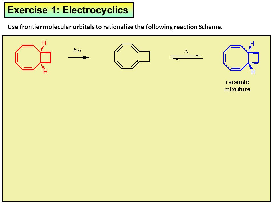 Exercise 1: Electrocyclics