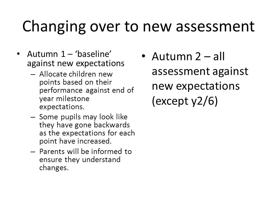 Changing over to new assessment