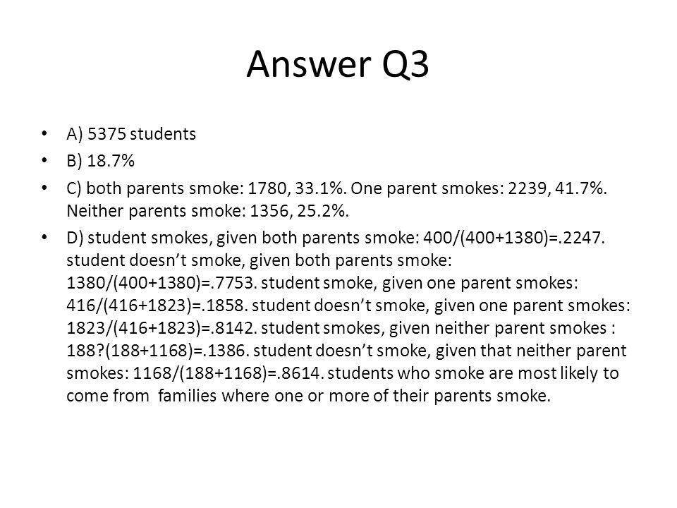 Answer Q3 A) 5375 students B) 18.7%