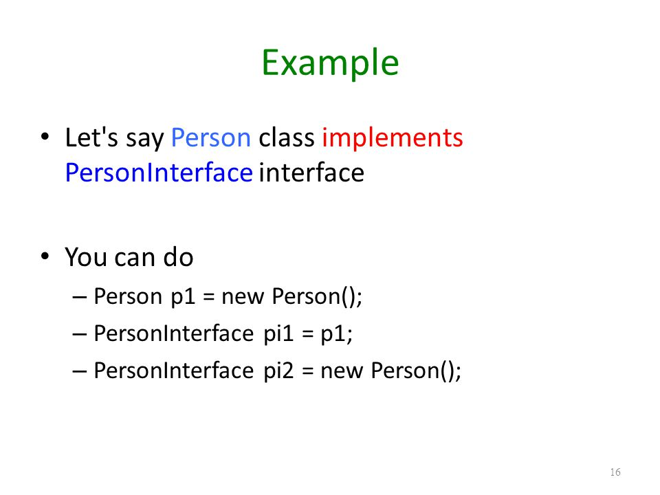 Example Let s say Person class implements PersonInterface interface
