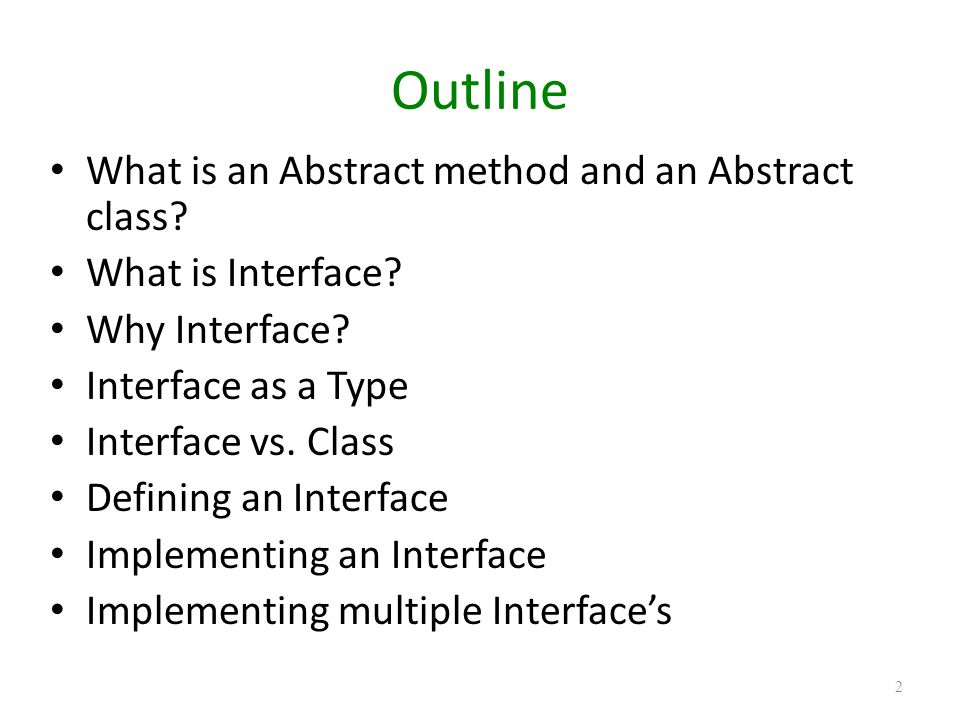 Outline What is an Abstract method and an Abstract class