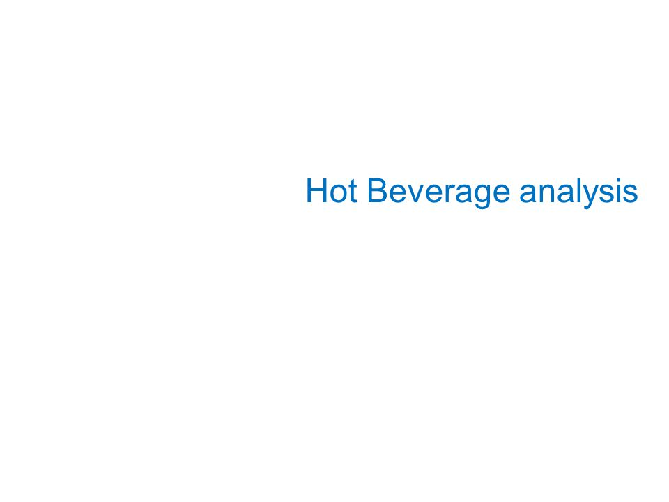 Hot Beverage analysis