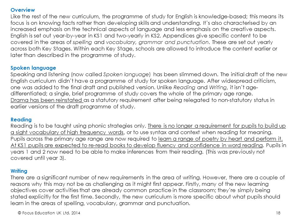 Overview Like the rest of the new curriculum, the programme of study for English is knowledge-based; this means its focus is on knowing facts rather than developing skills and understanding. It's also characterised by an increased emphasis on the technical aspects of language and less emphasis on the creative aspects.