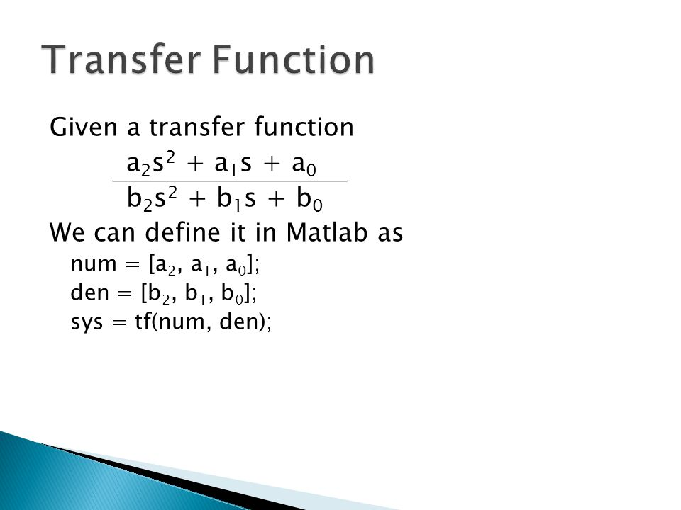 Transfer Function a2s2 + a1s + a0 b2s2 + b1s + b0