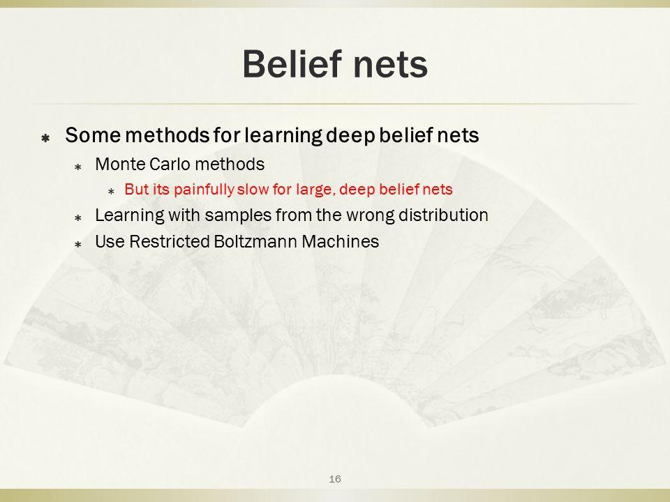 Belief nets Some methods for learning deep belief nets