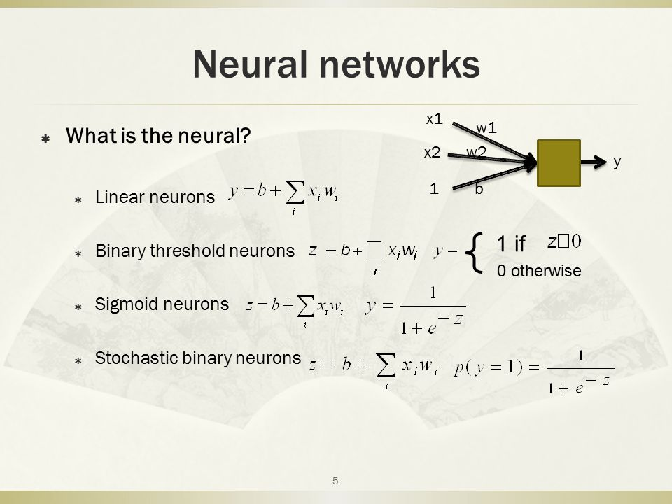 Neural networks What is the neural 1 if Linear neurons