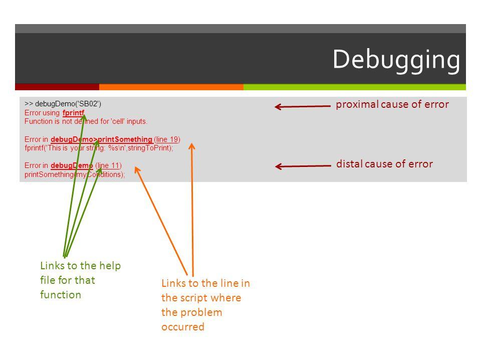 Debugging proximal cause of error distal cause of error