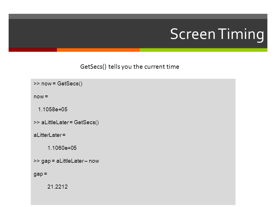 Screen Timing GetSecs() tells you the current time