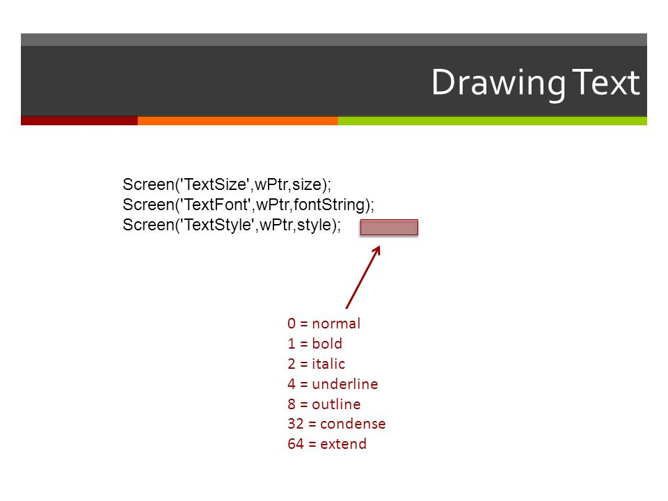 Drawing Text Screen( TextSize ,wPtr,size);