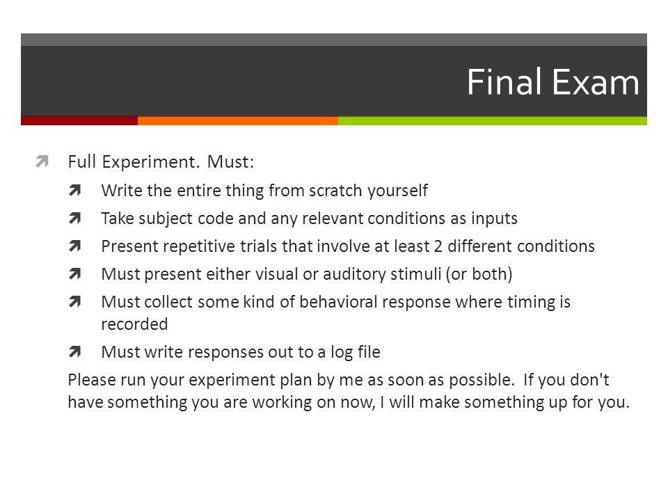 Final Exam Full Experiment. Must:
