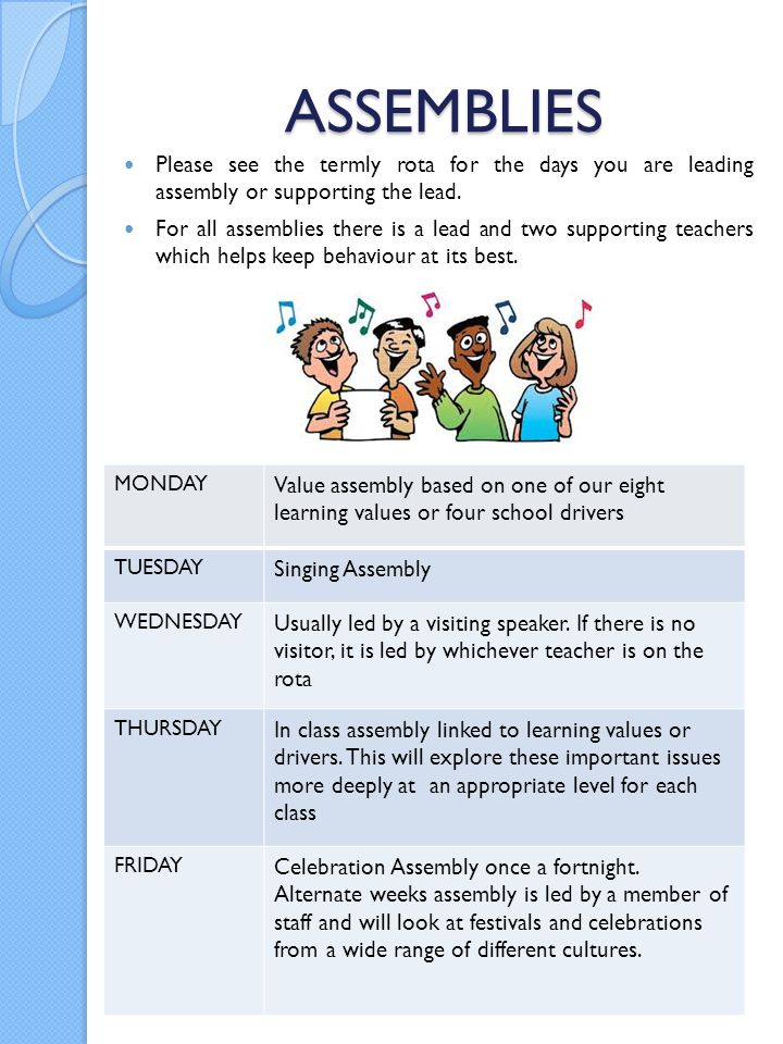 ASSEMBLIES Please see the termly rota for the days you are leading assembly or supporting the lead.