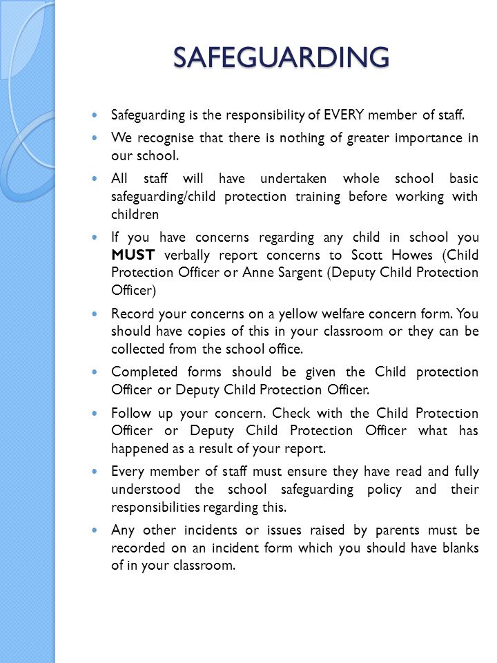 SAFEGUARDING Safeguarding is the responsibility of EVERY member of staff. We recognise that there is nothing of greater importance in our school.