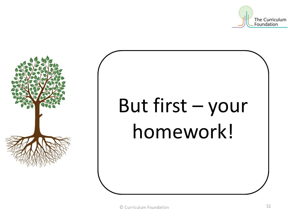 But first – your homework!