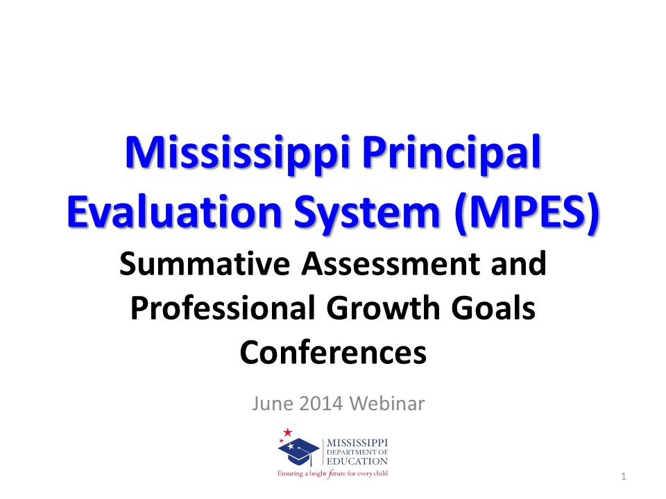 Mississippi Principal Evaluation System (MPES) Summative Assessment and Professional Growth Goals Conferences