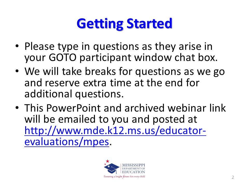 Getting Started Please type in questions as they arise in your GOTO participant window chat box.