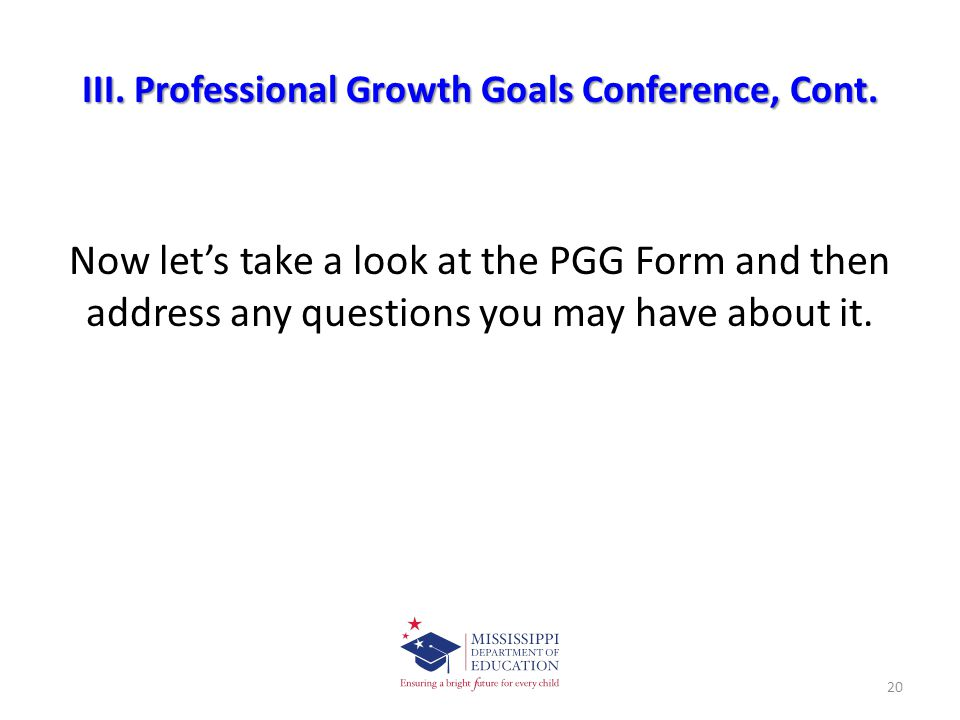 III. Professional Growth Goals Conference, Cont.
