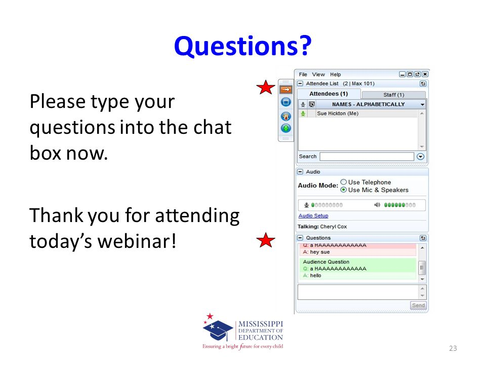 Questions. Please type your questions into the chat box now.