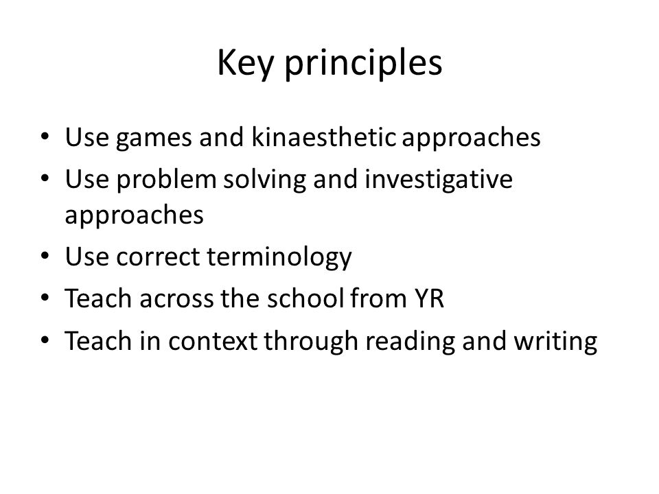 Key principles Use games and kinaesthetic approaches