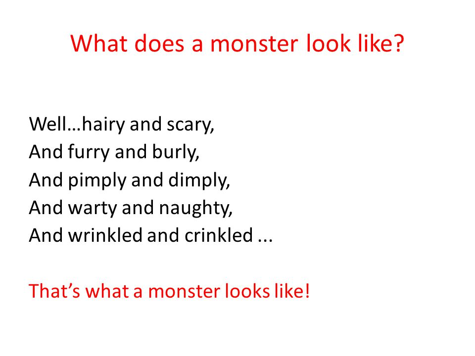 What does a monster look like