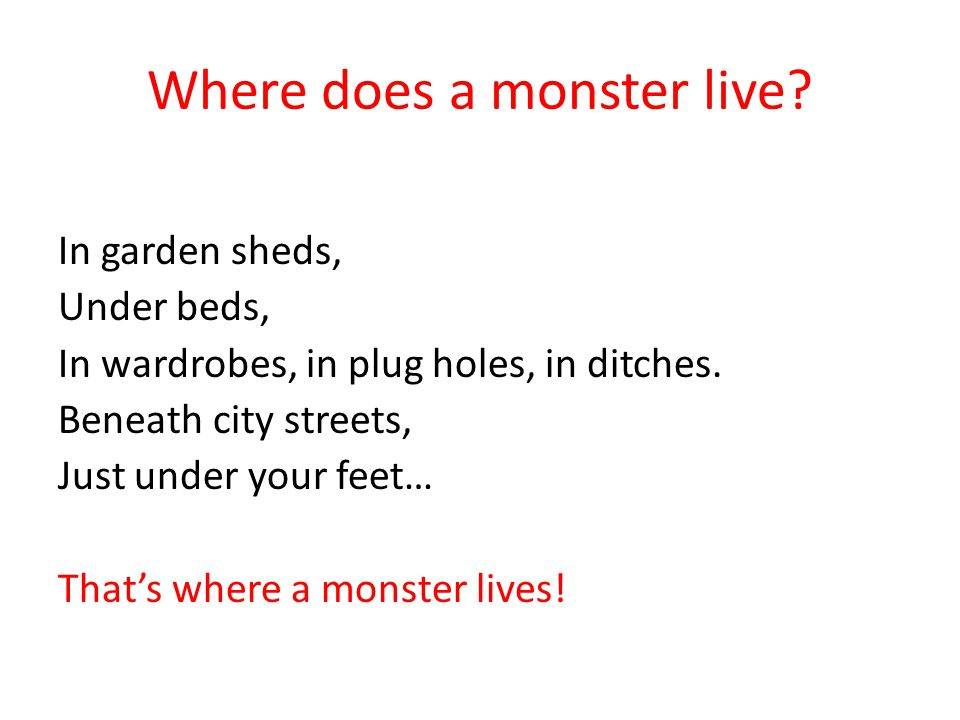 Where does a monster live