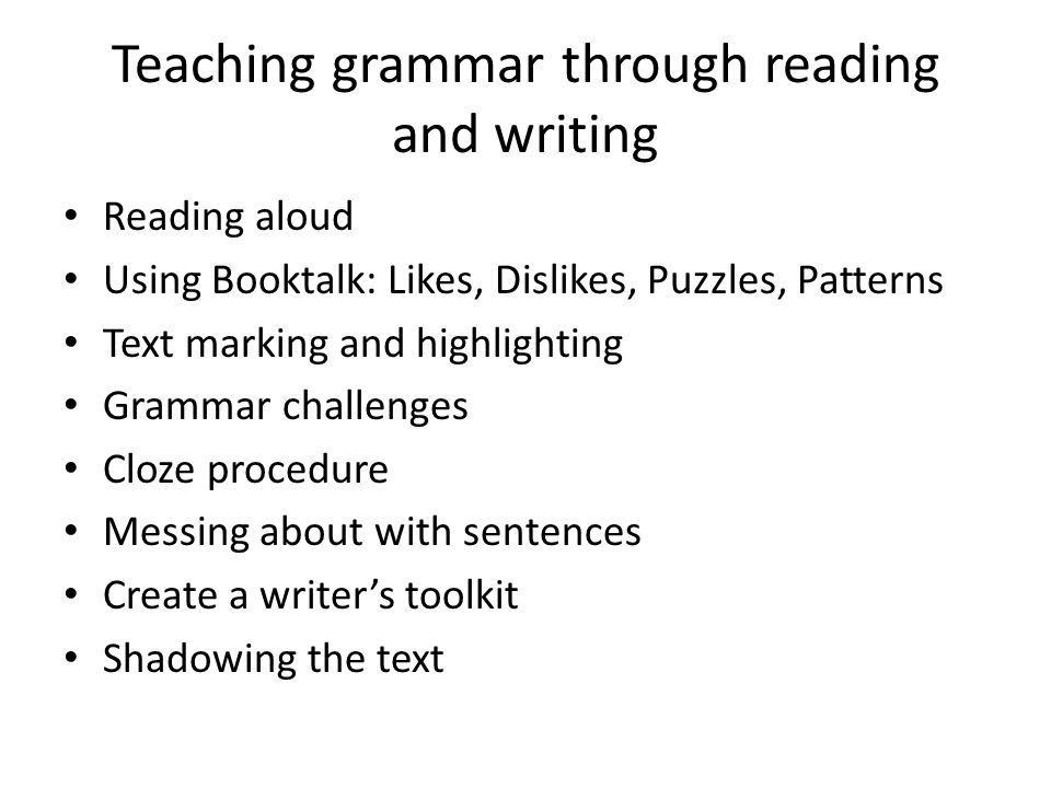 Teaching grammar through reading and writing