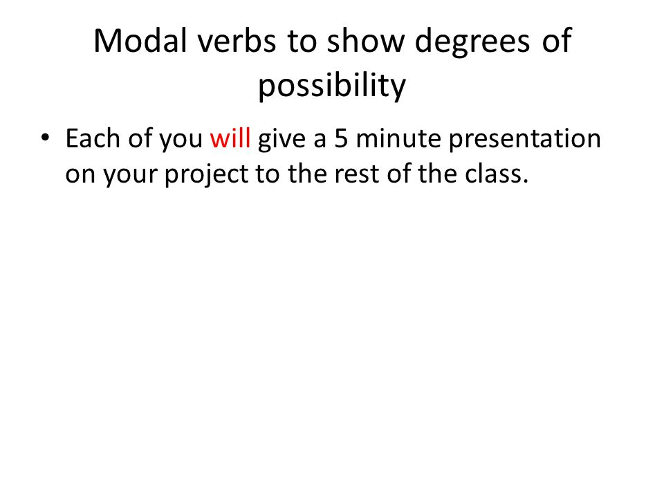 Modal verbs to show degrees of possibility