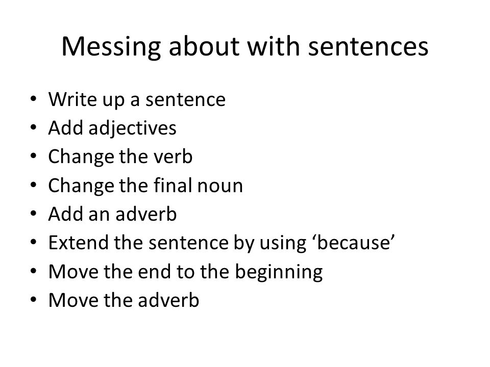 Messing about with sentences