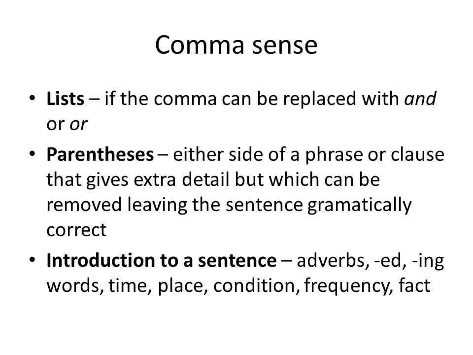 Comma sense Lists – if the comma can be replaced with and or or