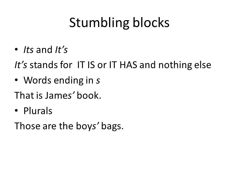 Stumbling blocks Its and It's