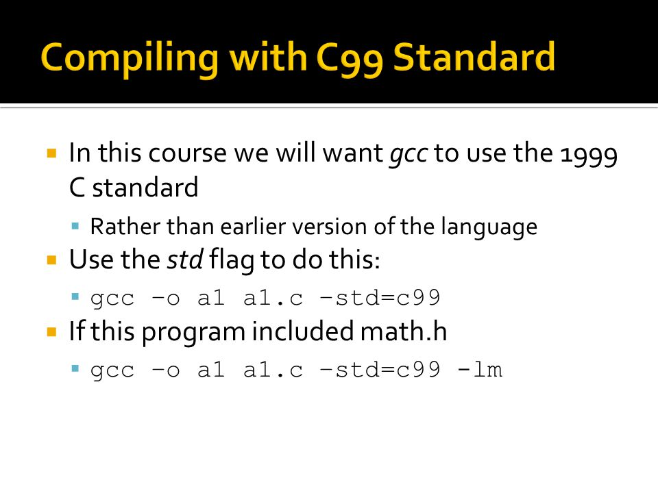 Compiling with C99 Standard
