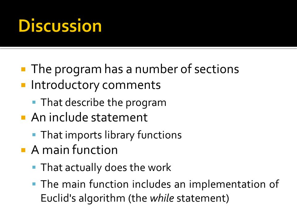 Discussion The program has a number of sections Introductory comments