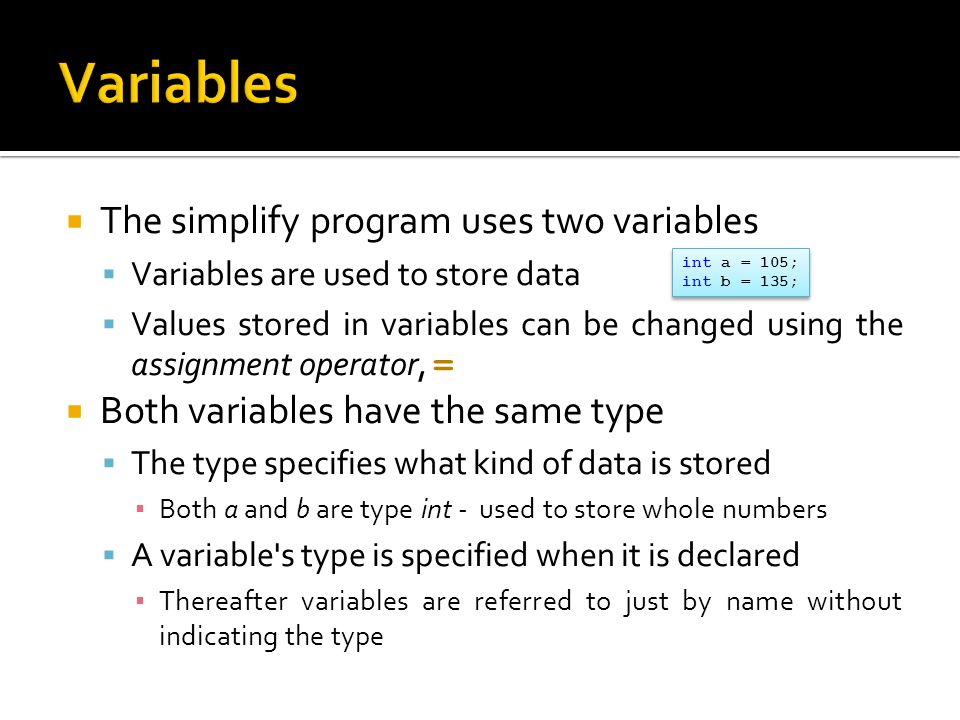 Variables The simplify program uses two variables