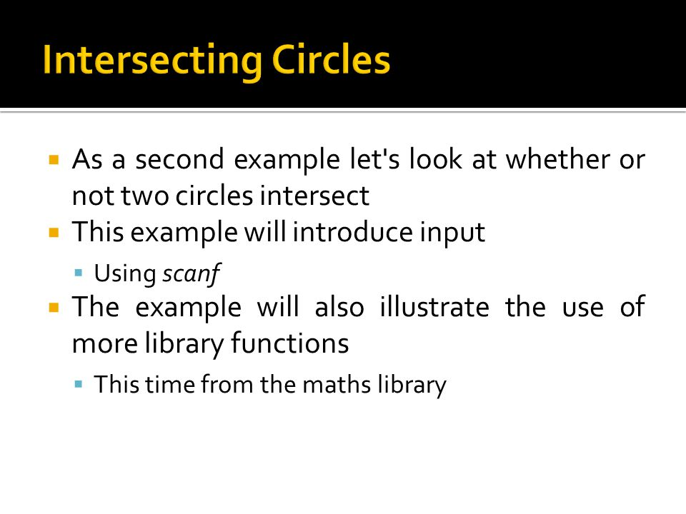 Intersecting Circles As a second example let s look at whether or not two circles intersect. This example will introduce input.