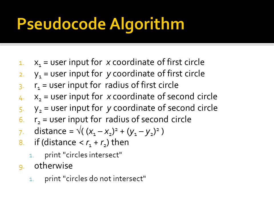 Pseudocode Algorithm x1 = user input for x coordinate of first circle