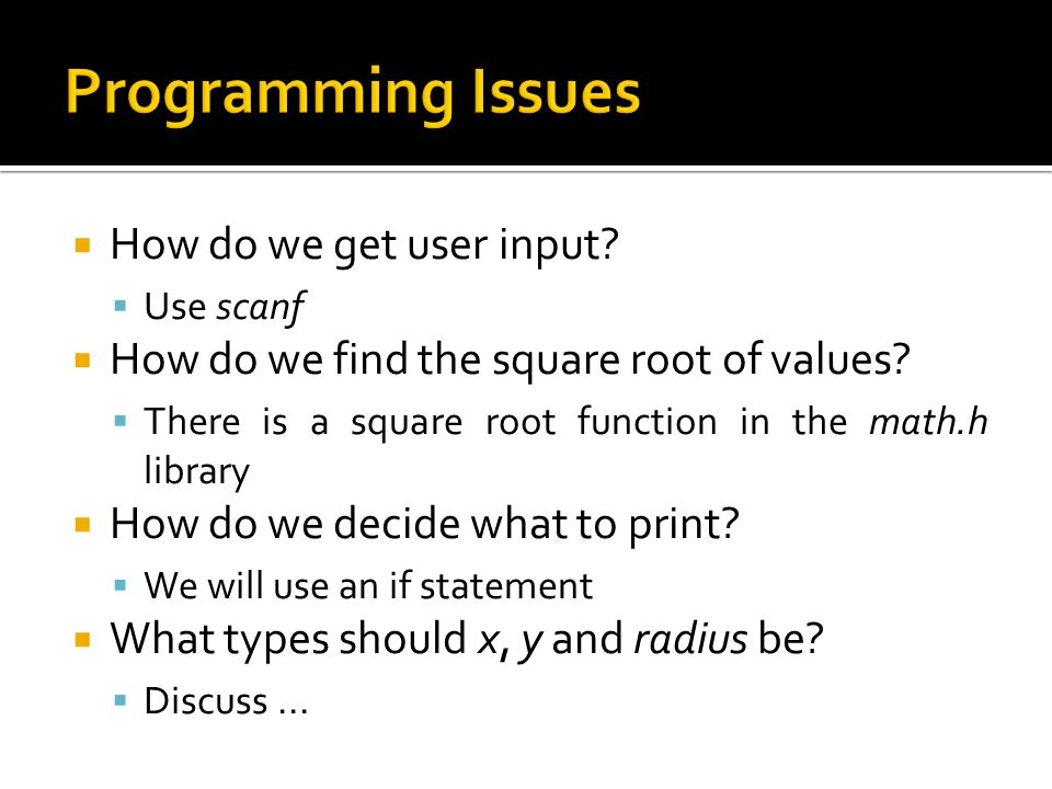 Programming Issues How do we get user input