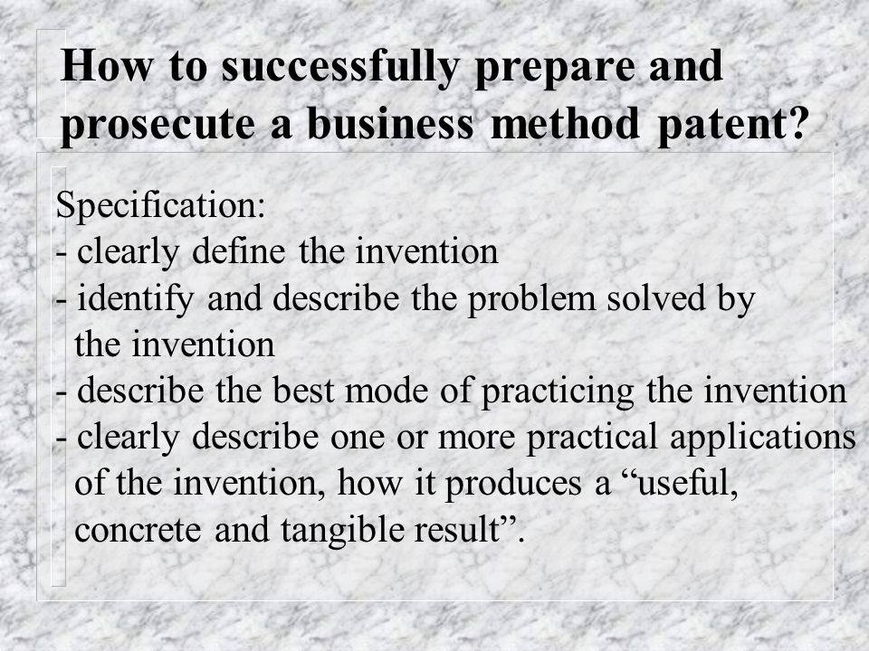 How to successfully prepare and prosecute a business method patent