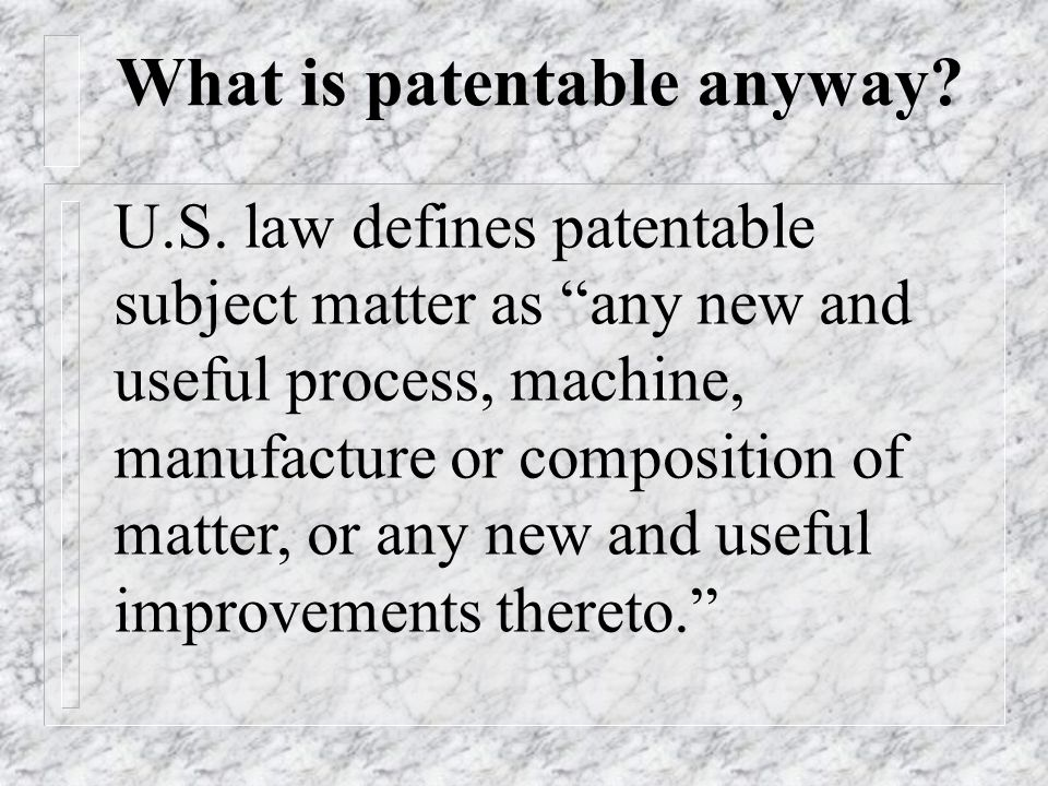 What is patentable anyway
