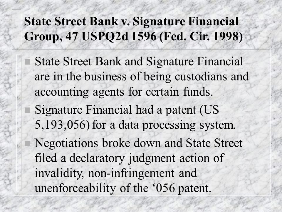 State Street Bank v. Signature Financial Group, 47 USPQ2d 1596 (Fed