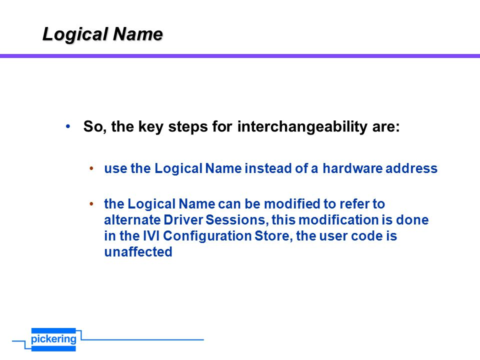 Logical Name So, the key steps for interchangeability are: