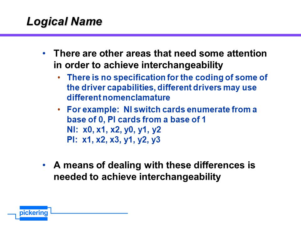 Logical Name There are other areas that need some attention in order to achieve interchangeability.
