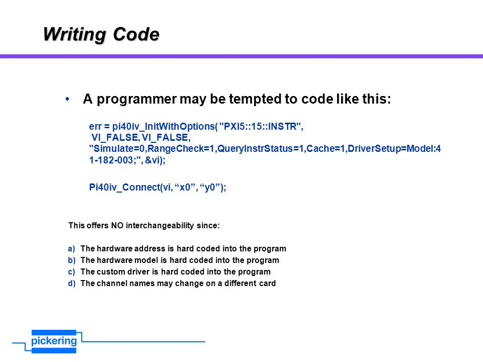 Writing Code A programmer may be tempted to code like this:
