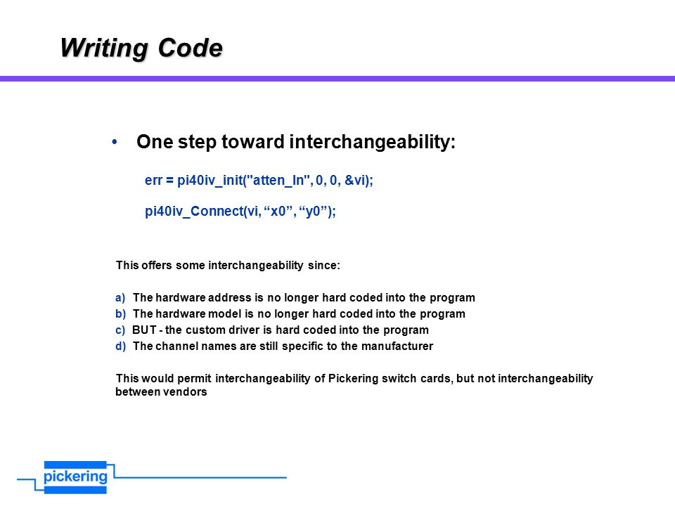Writing Code One step toward interchangeability: