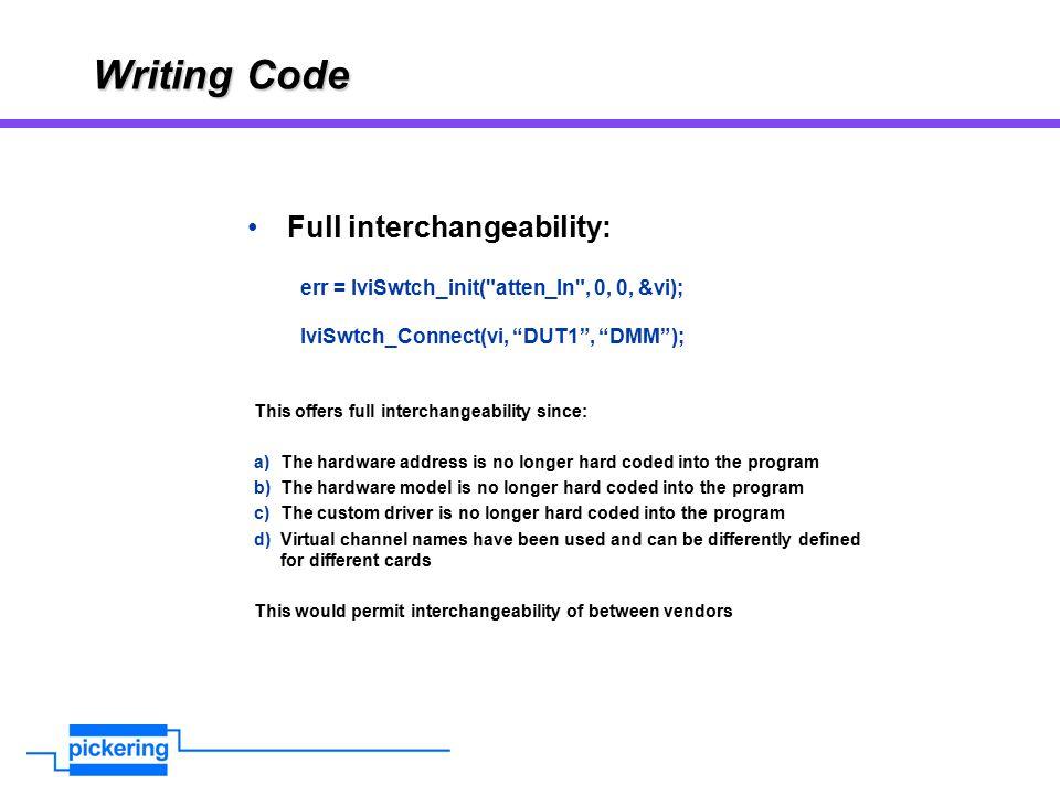 Writing Code Full interchangeability: