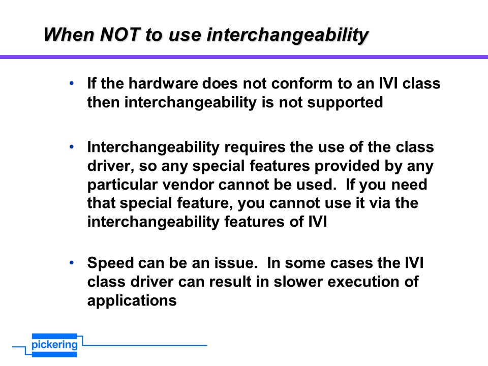 When NOT to use interchangeability