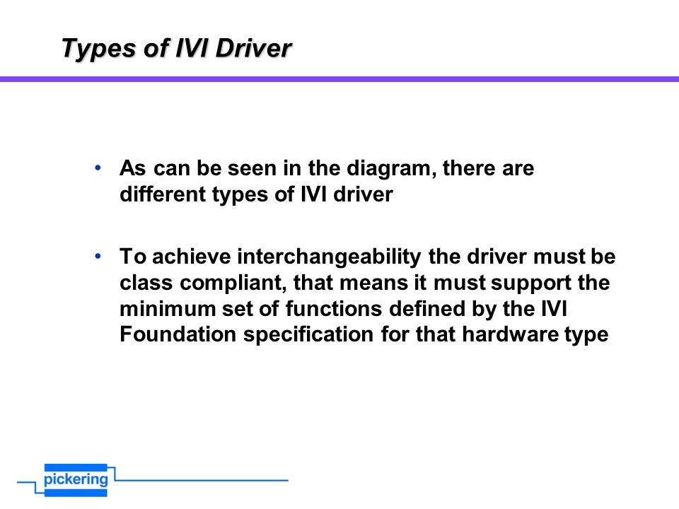 Types of IVI Driver As can be seen in the diagram, there are different types of IVI driver.