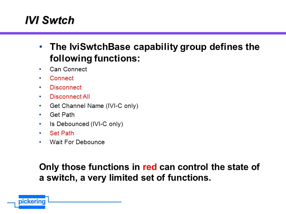 IVI Swtch The IviSwtchBase capability group defines the following functions: Can Connect. Connect.