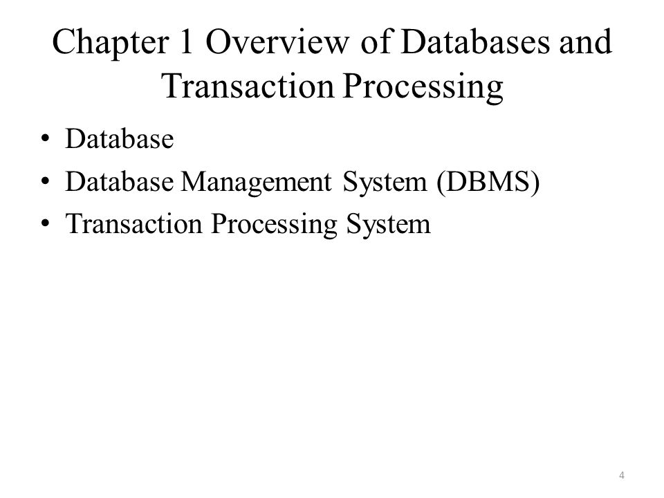 Chapter 1 Overview of Databases and Transaction Processing